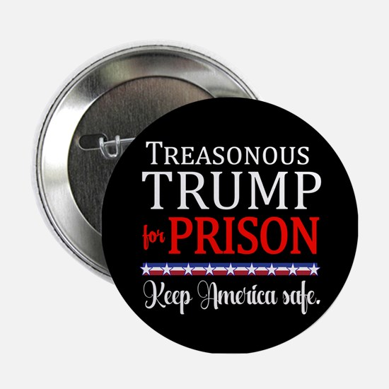 "Treasonous Trump Prison 2.25"" Button"