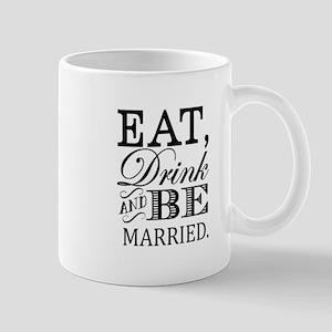 Eat Drink Be Married Mugs