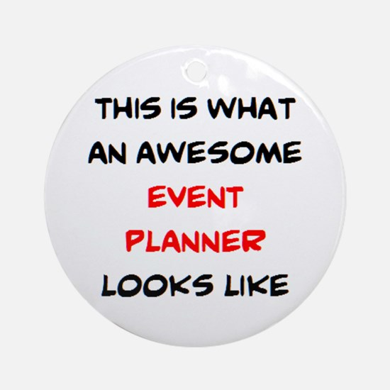 awesome event planner Round Ornament