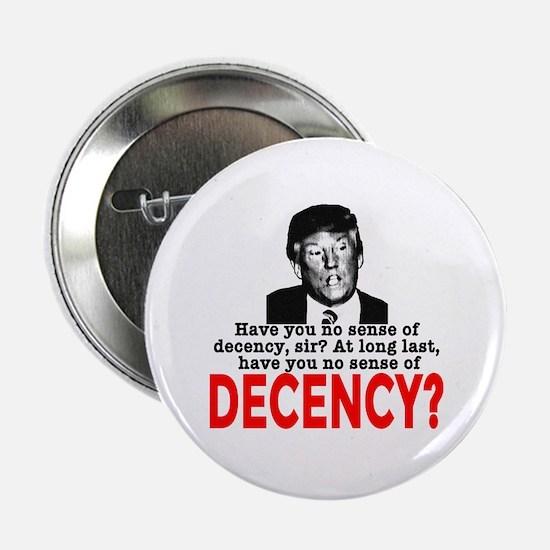 """TRUMP NO Sense of Decency 2.25"""" Button"""