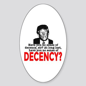 TRUMP NO Sense of Decency Sticker (Oval)