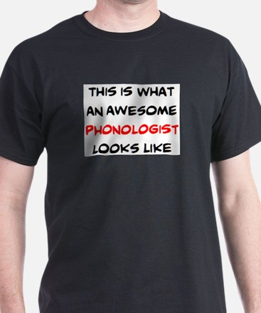 awesome phonologist T-Shirt