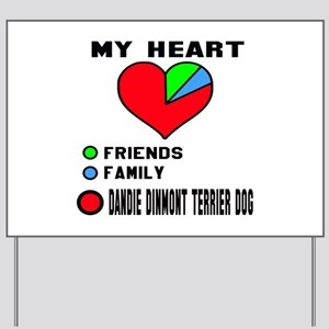 My Heart, Friends, Family, Dandie Dinmon Yard Sign