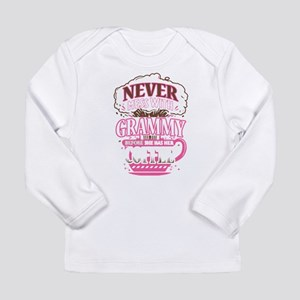 Never Mess With Grammy Before Long Sleeve T-Shirt