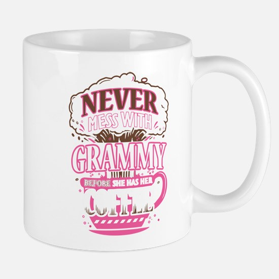 Never Mess With Grammy Before She Has Her Cof Mugs