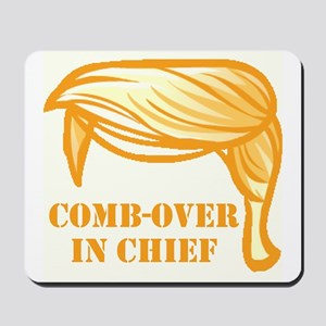Comb-over In Chief Mousepad