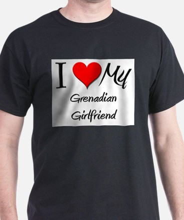 I Love My Grenadian Girlfriend T-Shirt