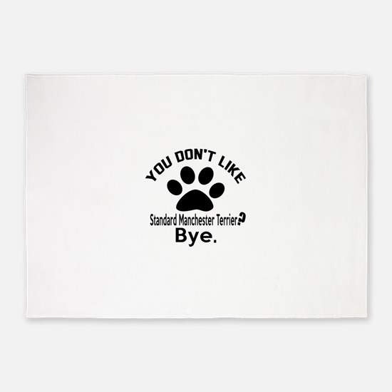 You Do Not Like Standard Manchester 5'x7'Area Rug