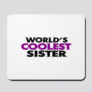 World's Coolest Sister Mousepad