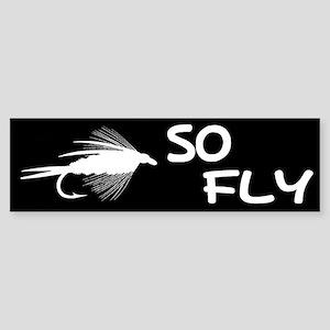 SO FLY - BUMPER STICKER
