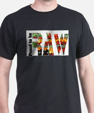 Proud to Be Raw T-Shirt