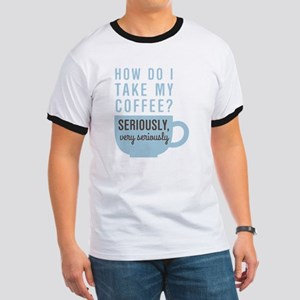 Coffee Seriously T-Shirt