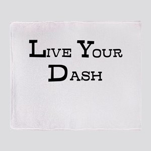 Live Your Dash Throw Blanket