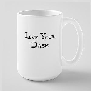 Live Your Dash Mugs