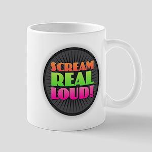 Scream Real Loud Mugs