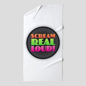 Scream Real Loud Beach Towel