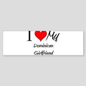 I Love My Dominican Girlfriend Bumper Sticker