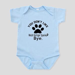 You Do Not Like Welsh Springer Spa Infant Bodysuit