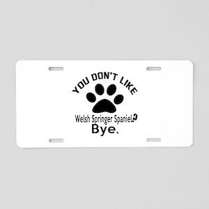 You Do Not Like Welsh Sprin Aluminum License Plate