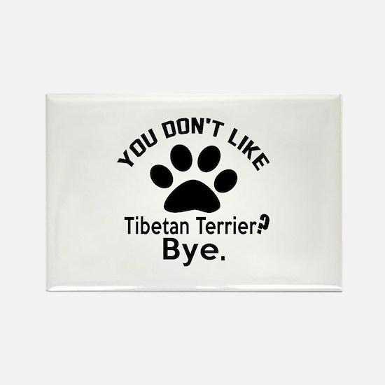 You Do Not Like Tibetan Rectangle Magnet (10 pack)