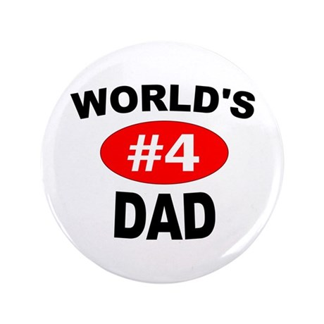 "World's #4 Dad | 3.5"" Button"
