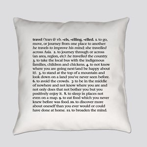 To travel: definition 2 Everyday Pillow