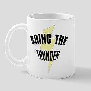 BRING THE THUNDER Mug