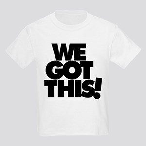 We Got This! - T-Shirt