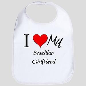 I Love My Brazilian Girlfriend Bib