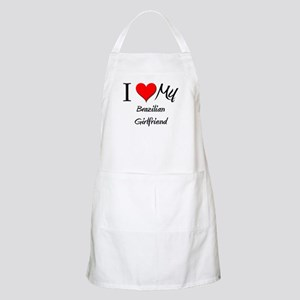I Love My Brazilian Girlfriend BBQ Apron