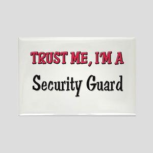 Trust Me I'm a Security Guard Rectangle Magnet