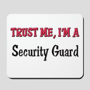 Trust Me I'm a Security Guard Mousepad