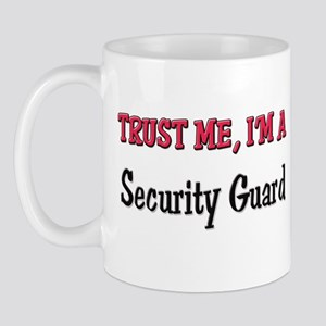 Trust Me I'm a Security Guard Mug