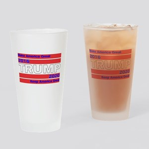 Trum 2016-2020 Make and Keep US Gre Drinking Glass