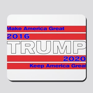 Trum 2016-2020 Make and Keep US Great Mousepad