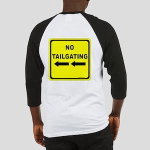 No Tailgating Sign Baseball Jersey