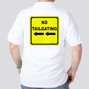 No Tailgating Sign Golf Shirt