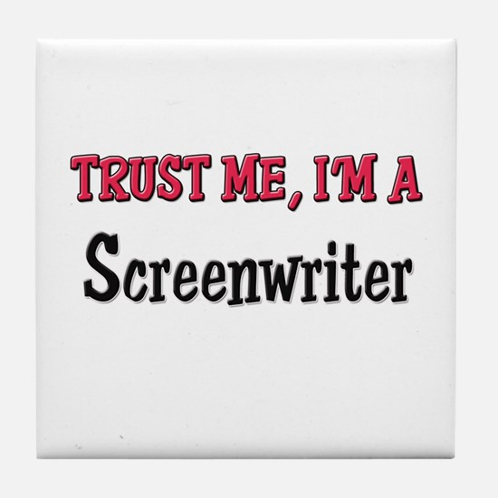 Trust Me I'm a Screenwriter Tile Coaster