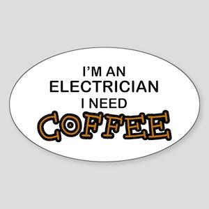 Electrician Need Coffee Oval Sticker