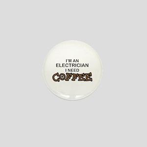 Electrician Need Coffee Mini Button