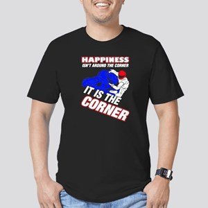 Happiness Isn't Around The Corner It Is Th T-Shirt