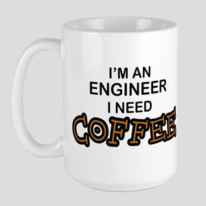 Engineer Need Coffee Large Mug