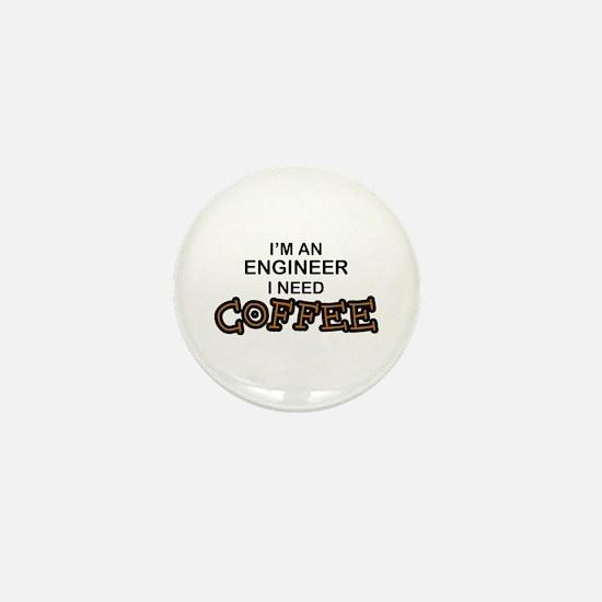 Engineer Need Coffee Mini Button