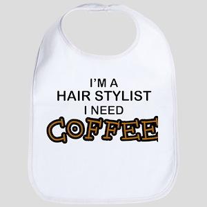 Hair Stylist Need Coffee Bib