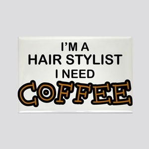 Hair Stylist Need Coffee Rectangle Magnet