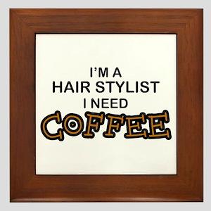 Hair Stylist Need Coffee Framed Tile