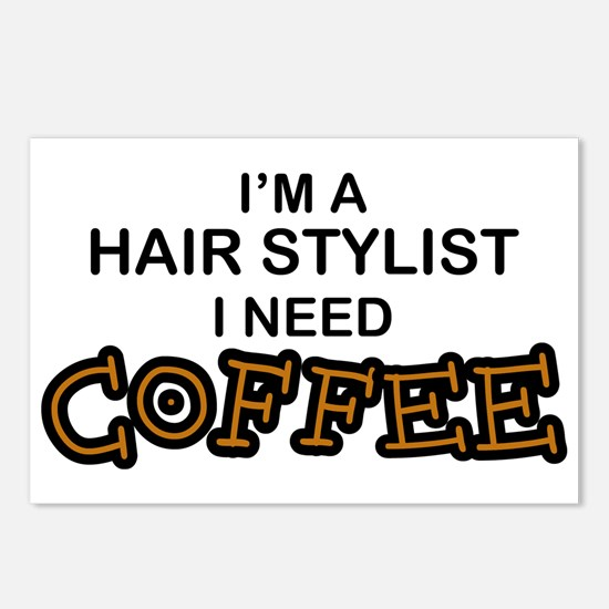 Hair Stylist Need Coffee Postcards (Package of 8)