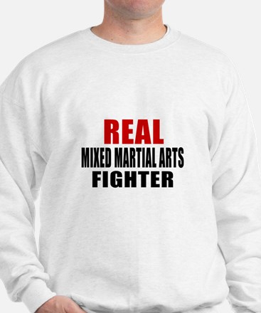 Real Mixed Martial Arts Fighter Sweatshirt