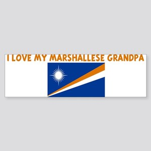 I LOVE MY MARSHALLESE GRANDPA Bumper Sticker