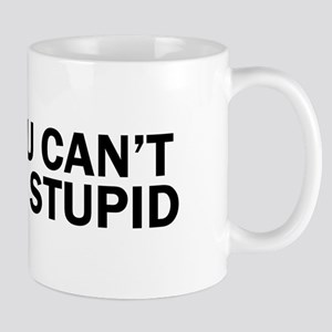 you cant fix stupid funny hilarious, Mugs